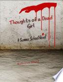 Thoughts Of A Dead Girl A Summer School Novel