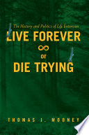 Live Forever Or Die Trying book