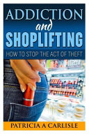 Addiction and Shoplifting