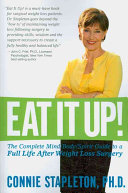 Eat It Up  the Complete Mind Body Spirit Guide to a Full Life After Weight Loss Surgery