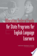 Allocating Federal Funds for State Programs for English Language Learners