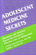 Adolescent Medicine Secrets : and any other clinicians who wish to learn...