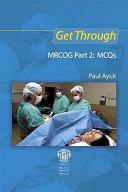 Get Through MRCOG Part 2  MCQs