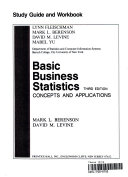Study guide and workbook  for  basic business statistics  concepts and applications