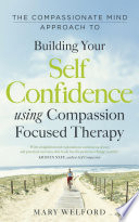 The Compassionate Mind Approach to Building Self Confidence