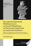 Das spätmittelalterliche Wallfahrtswesen im Erzstift Magdeburg, im Fürstentum Anhalt und im sächsischen Kurkreis