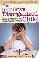 The Impulsive  Disorganized Child