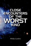 Close Encounters of the Worst Kind