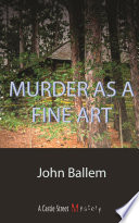 Murder as a Fine Art For The Arts And Aspiring Painter
