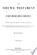 Het Nieuwe Testament van onzen Heere Jesus Christus. Vertaelt volgens de gemeene Latynsche oversettinge, etc