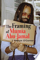 The Framing of Mumia Abu Jamal