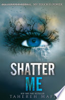 Shatter Me The Juliette Chronicles Book 1 book