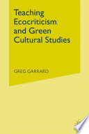 Teaching Ecocriticism and Green Cultural Studies