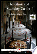 The Ghosts of Stukeley Castle  A Funny 15 Minute Ghost Story