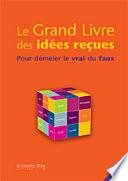 Le Grand Livre des Idées Reçues 2010