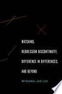 Matching  Regression Discontinuity  Difference in Differences  and Beyond