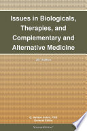 Issues In Biologicals Therapies And Complementary And Alternative Medicine 2011 Edition