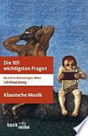 Die 101 wichtigsten Fragen - klassische Musik