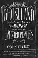 Ghostland by Colin Dickey