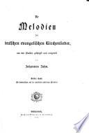 Die Melodien der deutschen evangelischen Kirchenlieder: Bd. Die siebenzeiligen und die jambischen achtzeiligen Melodien