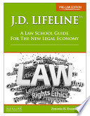 J D  Lifeline  A Law School Guide for the New Legal Economy  Pre Law Edition