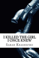 I Killed The Girl I Once Knew