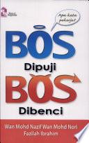 Bos Dipuji Bos Dibenci
