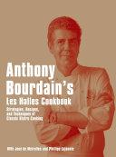 Anthony Bourdain's Les Halles Cookbook Book