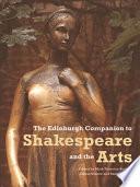 Edinburgh Companion to Shakespeare and the Arts
