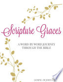 Scripture Graces  A Word By Word Journey Through the Bible  Gospel of John Edition