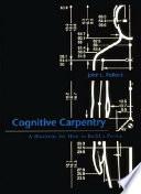 Cognitive Carpentry