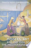 Modern Art and the Idea of the Mediterranean Frontier Between North And South West And