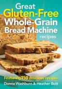Great Gluten Free Whole Grain Bread Machine Recipes