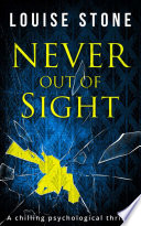 Never Out of Sight  The chilling psychological thriller you don   t want to miss