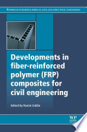 Developments in Fiber Reinforced Polymer  FRP  Composites for Civil Engineering
