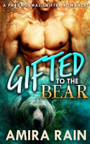 Gifted to the Bear