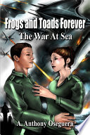 Frogs and Toads Forever  The War at Sea Book PDF