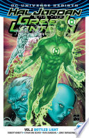 Hal Jordan And The Green Lantern Corps Vol. 2: Bottled Light : go from the head of the green...