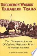 Uncommon Women  Unmarked Trails