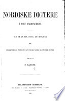 Nordiske Digtere I Vort Aarhundrede En Skandinavisk Anthologi Med Biographier Og Portraiter Af Danske Norske Og Svenske Digtere Udgivet Af P H