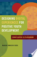 Designing Digital Experiences for Positive Youth Development