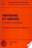 Orphisme et Orphée en l'honneur de Jean Rudhardt