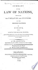Summary of the Law of Nations  Founded on the Treaties and Customs of the Modern Nations of Europe