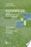 Bodenökologie: Mikrobiologie und Bodenenzymatik Band I