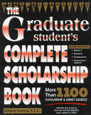 The Graduate Student s Complete Scholarship Book