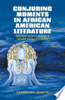 Conjuring Moments in African American Literature Book PDF