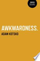 Awkwardness  An Essay