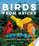 Birds From Bricks : and to make birds from around...