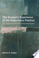 The Analyst s Experience of the Depressive Position