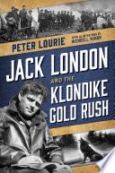 download ebook jack london and the klondike gold rush pdf epub